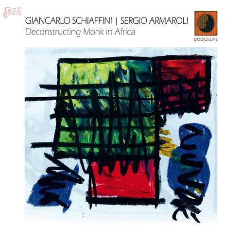 Deconstructing Monk in Africa - Sergio Armaroli e Giancarlo Schiaffini
