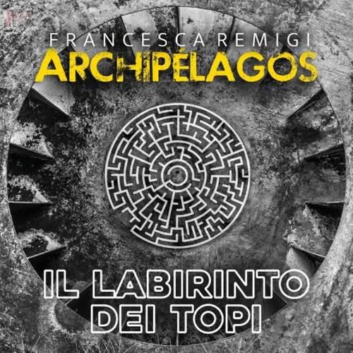 Il labiribnto dei topi - Francesca Remigi
