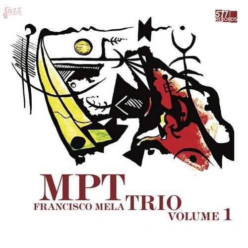 MPT Trio Volume 1 - Francisco Mela