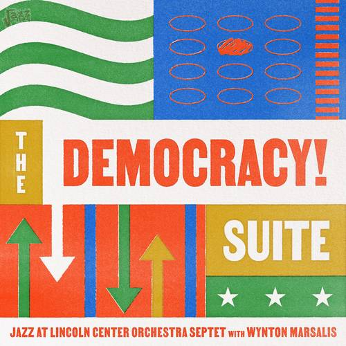 The Democracy! Suite - Jazz at Lincoln Center Orchestra