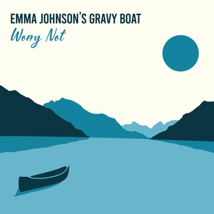 Emma Johnson's Gravy Boat, Worry Not
