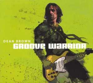 Dean Brown: Groove Warrior