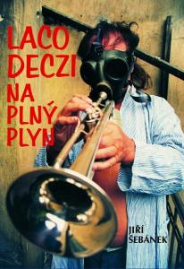 Kniha: Jiří Šebánek: Laczo Deczi: Na plný plyn