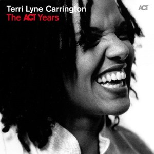 Terri Lyne Carrington - The ACT Years