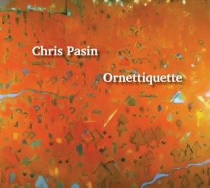 Chris Pasin: Ornettiquette