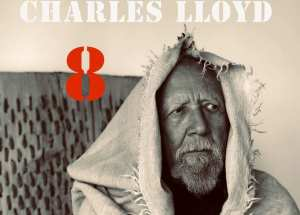 Charles Lloyd vydáva nový album 8: Kindred Spirits – Live from The Lobero
