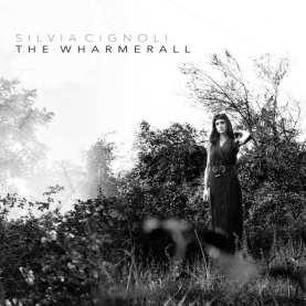 Silvia Cignoli: The Wharmerall