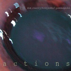 Don Cherry & Krzysztof Penderecki - Actions
