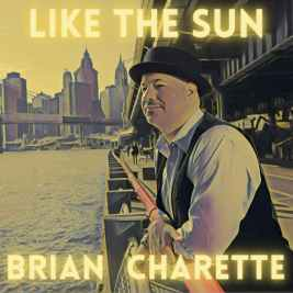 BRIAN CHARETTE: Like the Sun