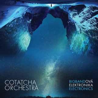 COTATCHA ORCHESTRA: Bigbandová elektronika