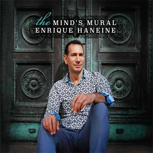 Enrique Haneine - The Mind's Mural