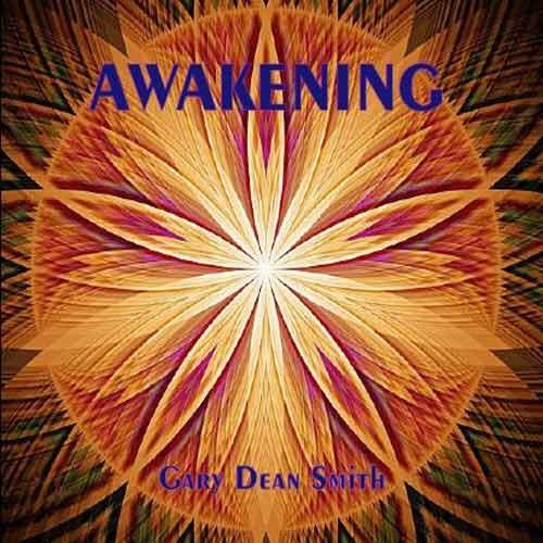 Gary Dean Smith - Awakening