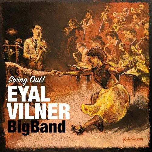 Eyal Vilner Big Band - Swing Out!