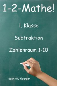 1-2-Mathe! - 1. Klasse - Subtraktion Zahlenraum 1-10