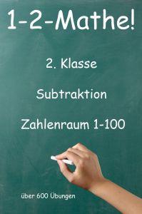 1-2-Mathe! - 2. Klasse - Subtraktion zweistellig, Zahlenraum bis 100