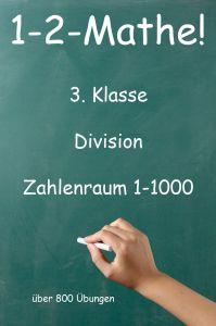 1-2-Mathe! - 3. Klasse - Division, Zahlenraum bis 1000