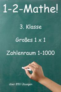 1-2-Mathe! - 3. Klasse - Großes 1x1, Zahlenraum bis 1000