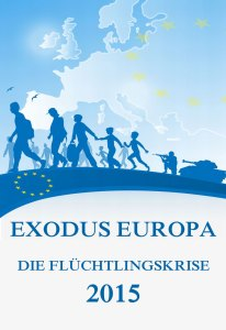 Exodus Europa - Die Flüchtlingskrise 2015