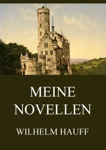 Wilhelm Hauff Meine Novellen