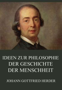 Ideen zur Philosophie der Geschichte der Menschheit