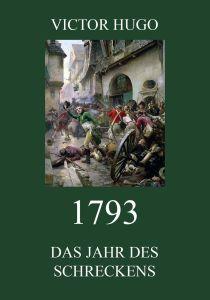 1793 Das Jahr des Schreckens