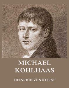 Michael Kohlhaas (und andere Erzählungen)