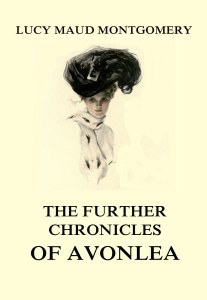 The Further Chronicles of Avonlea