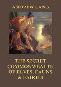 The Secret Commonwealth of Elves, Fauns & Fairies
