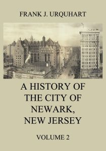 A History of the city of Newark, New Jersey, Volume 2