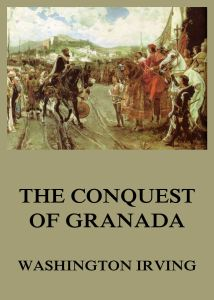 The Conquest Of Granada