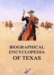 Biographical Encyclopedia of Texas