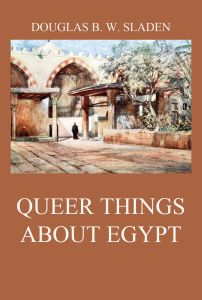 Queer Things About Egypt