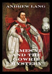 James VI And The Gowrie Mystery