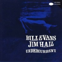 Saturday Jazz Pianist VII  |  Bill Evans  |  Undercurrent