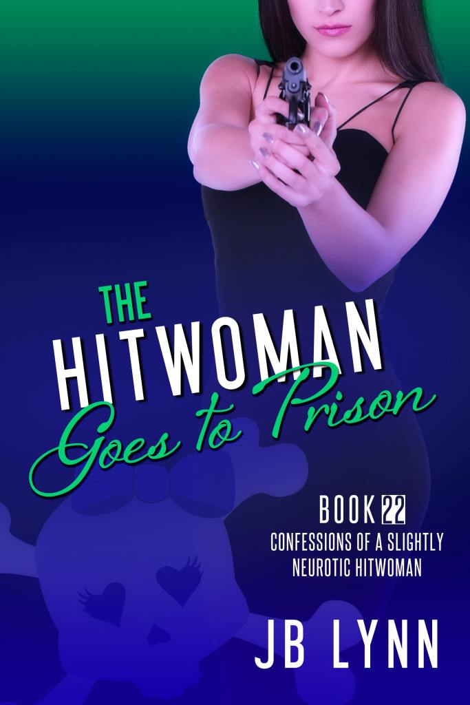 Cover of The Hitwoman Goes to Prison by JB Lynn