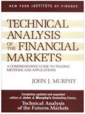 technical analysis of the financial markets John Murphy