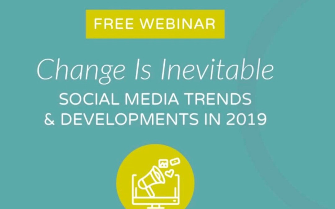 Change Is Inevitable: Social Media Trends & Developments