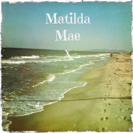 Dedicated to the Memory of Matilda Mae