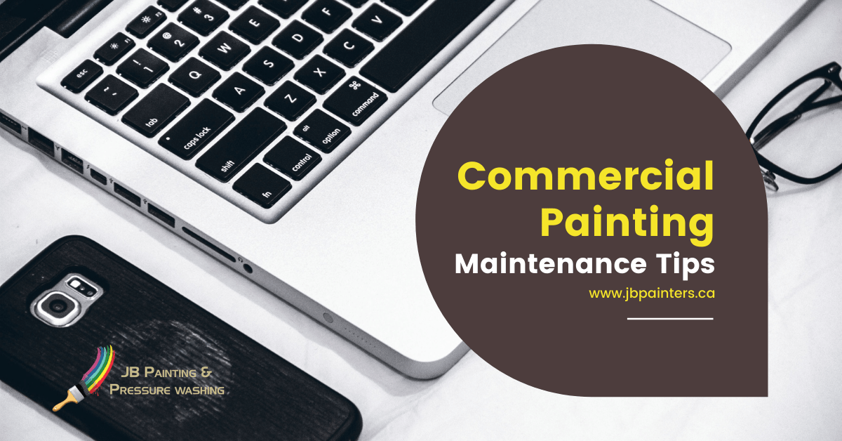 https://i0.wp.com/jbpainters.ca/wp-content/uploads/2020/11/how-to-maintain-commercial-painting.png?resize=1200%2C628&ssl=1