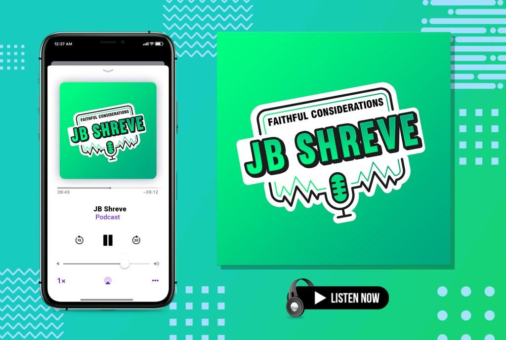 jb shreve christian podcast devotionals