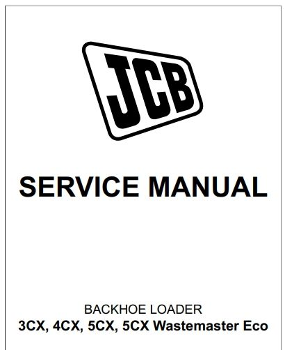 JCB 3CX 4CX 5CX T4F ECO Backhoe Loader Service Repair