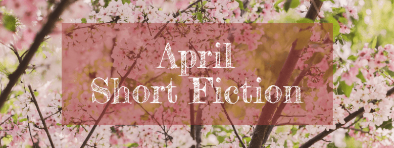 April Short Fiction