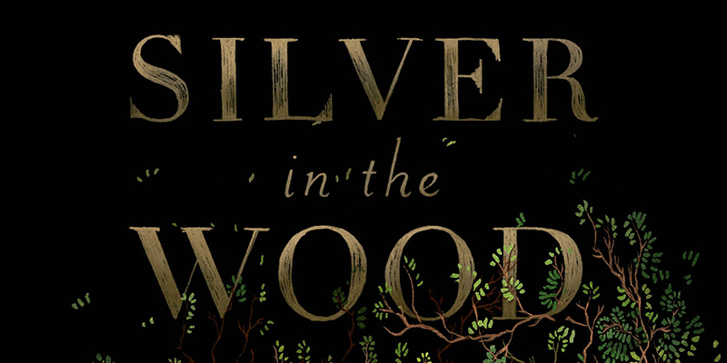 Silver in the Wood by Emily Tesh