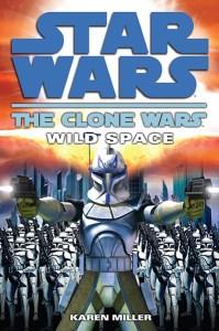 Star Wars: the Clone Wars: Wild Space, by Karen Miller