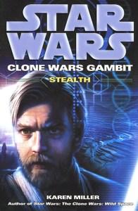 Clone Wars Gambit: Stealth, by Karen Miller