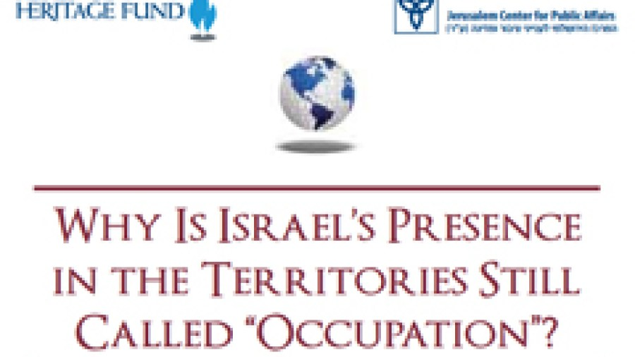 "Why Is Israel's Presence in the Territories Still Called ""Occupation""?"