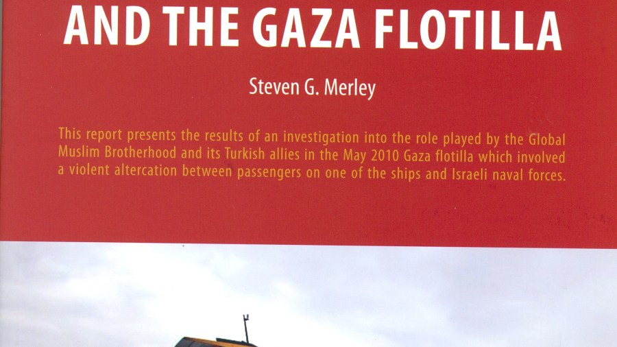 Turkey, the Global Muslim Brotherhood, and the Gaza Flotilla