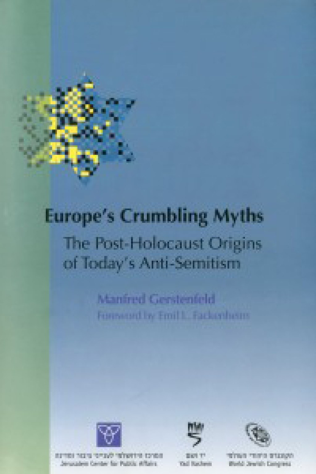 Europe's Crumbling Myths – The Post-Holocaust Origins of Today's Anti-Semitism