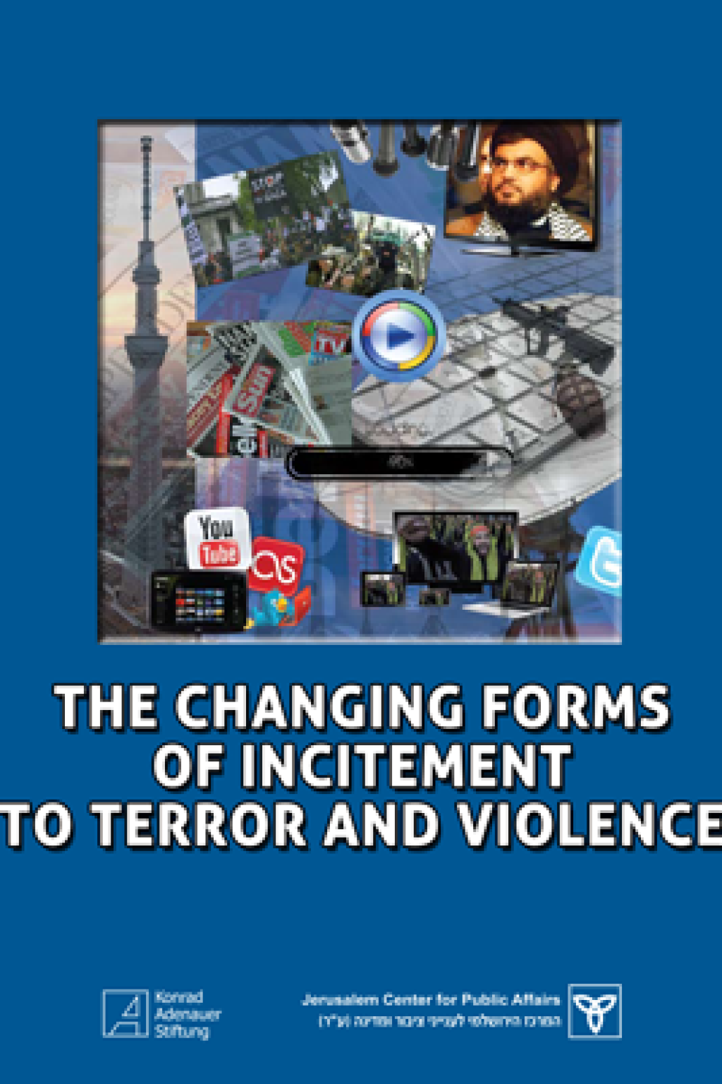 Changing Forms of Incitement to Terror and Violence:<br> The Need for a New International Response