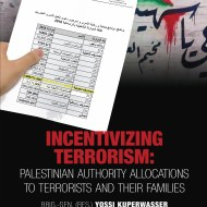 Incentivizing Terrorism: Palestinian Authority Allocations to Terrorists and their Families - Brig.-Gen. (res.) Yossi Kuperwasser